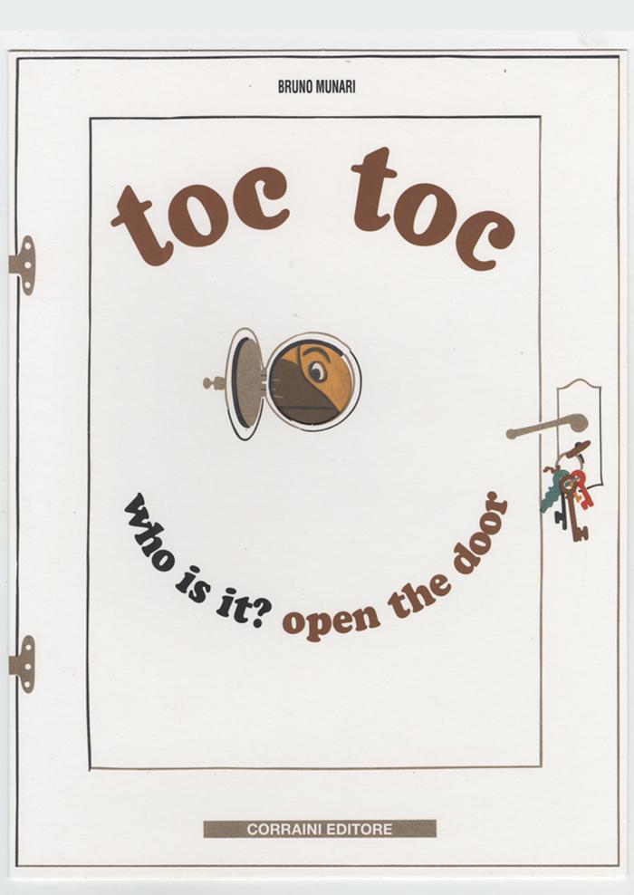 Toc Toc Chi è? Apri la porta - Bruno Munari - 1st edition 11/2013 © Maurizio Corraini srl